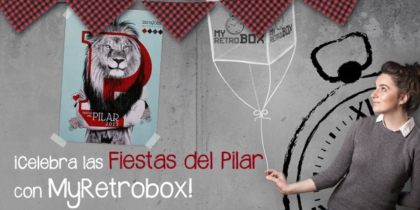 Fiestas del Pilar 2013 | MyRetrobox